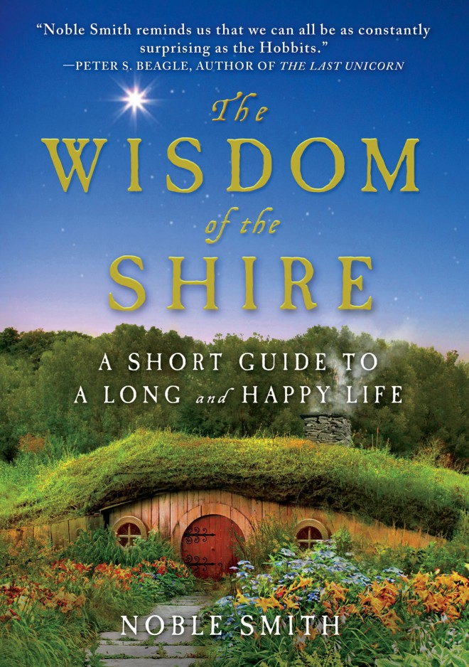 'The Wisdom of the Shire: A Short Guide to a Long and Happy Life' by Noble Smith
